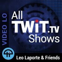 All TWiT.tv Shows (Video LO) podcast