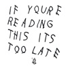 If You're Reading This It's Too Late, Drake