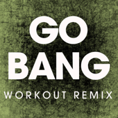 Go Bang (Extended Workout Remix) - Power Music Workout