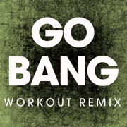 Go Bang (Extended Workout Remix) - Power Music Workout - Power Music Workout