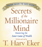 Secrets of the Millionaire Mind (Abridged)
