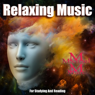 Relaxing Music for Studying and Reading – Michael Marc