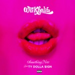 songs like Something New (feat. Ty Dolla $ign)