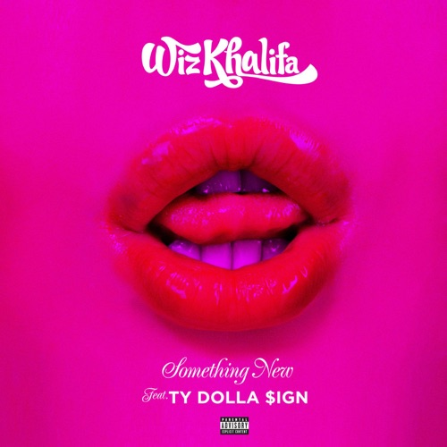 Wiz Khalifa - Something New (feat. Ty Dolla $ign)