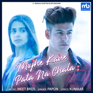 PAPON - Mujhe Kaise Pata Na Chala Chords and Lyrics
