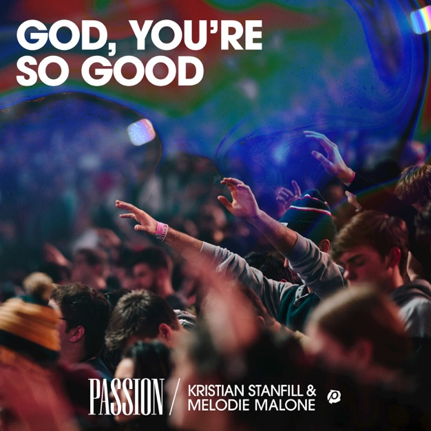 God, You're So Good by Passion