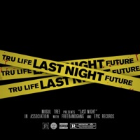 Last Night (feat. Future & DJ Clue) - Single Mp3 Download