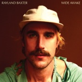 Rayland Baxter - Let It All Go, Man