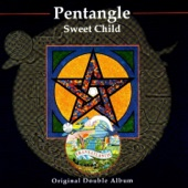 Pentangle - Sweet Child