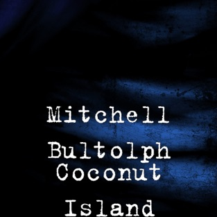 Coconut Island – Mitchell Bultolph