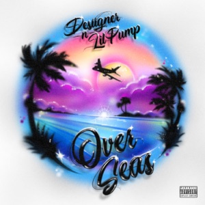 Overseas (feat. Lil Pump) - Single Mp3 Download