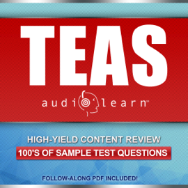 TEAS AudioLearn: Complete Audio Review For The ATI TEAS (Test of Essential Academic Skills) (Unabridged) audiobook