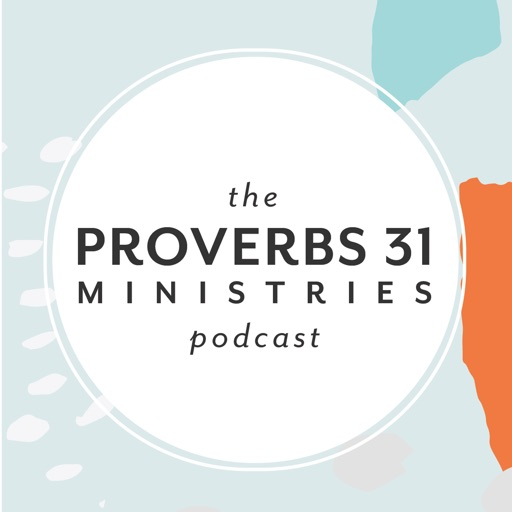 Cover image of The Proverbs 31 Ministries Podcast