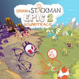 Draw A Stickman Epic 2 Original Soundtrack By Draw A Stickman On