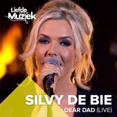 Dear Dad (Uit Liefde Voor Muziek) - Silvy De Bie
