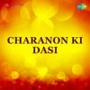 Charno Ki Dasi