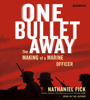 Nathaniel Fick - One Bullet Away (Abridged) artwork
