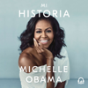 Mi historia [Becoming] (Unabridged) - Michelle Obama