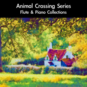 """daigoro789 - K. K. Bubblegum (From """"Animal Crossing: New Leaf"""") [For Flute & Piano Duet]"""
