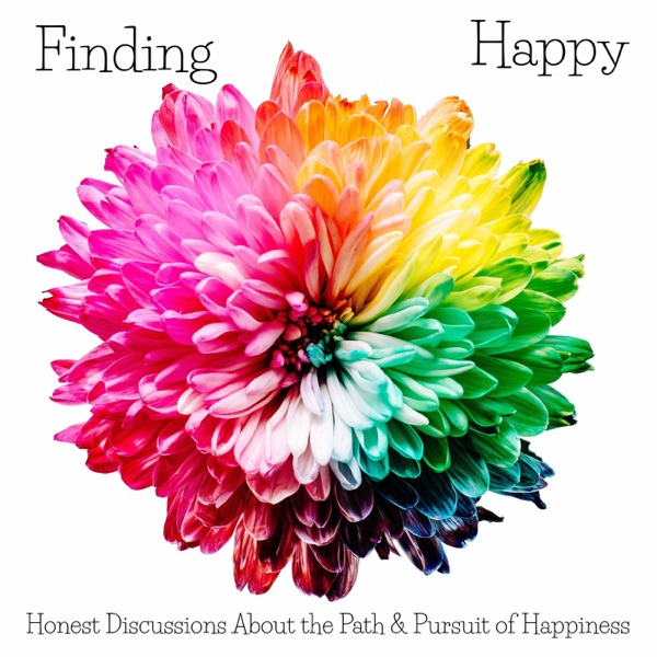 Finding Happy | Honest Discussions About the Path & Pursuit of Happiness
