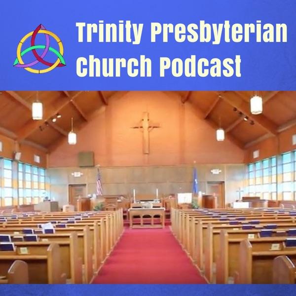 Trinity Presbyterian Church Podcast
