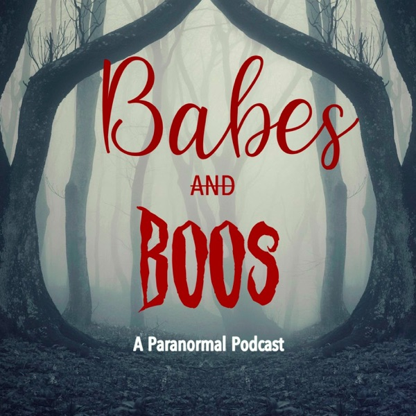 Babes and Boos Podcast
