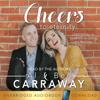 Al Carraway & Ben Carraway - Cheers to Eternity (Unabridged)  artwork