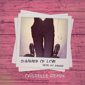 Summer of Love (feat. Dagny) [Castelle Remix] - Single Mp3 Download