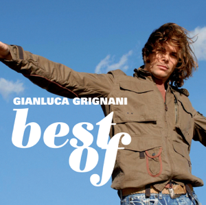 Gianluca Grignani - Best of: Gianluca Grignani