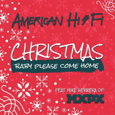 Christmas (Baby, Please Come Home) [feat. Mike Herrera] - Single - American Hi-Fi