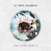 The Long March - Le Trio Joubran