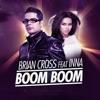 Boom Boom (feat. INNA) - Single, Brian Cross