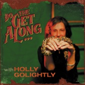 Holly Golightly - The Get Along