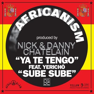 Sube Sube + Ya Te Tengo (feat. Yericho) - Single - Africanism