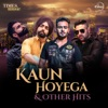Kaun Hoyega & Other Hits