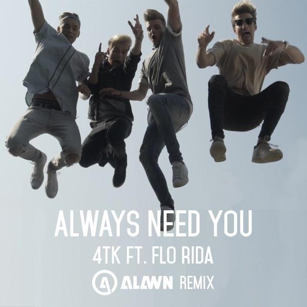 Always Need You (feat. Flo Rida) [Alawn Remix] - Single