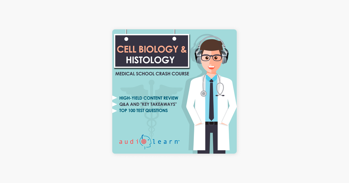 Cell Biology and Histology - Medical School Crash Course (Unabridged)