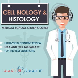 Cell Biology and Histology - Medical School Crash Course (Unabridged) audiobook