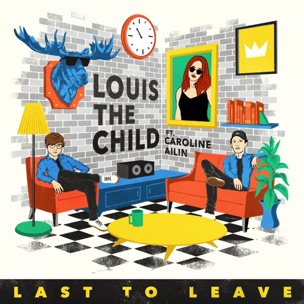 Last to Leave (feat. Caroline Ailin) - Single
