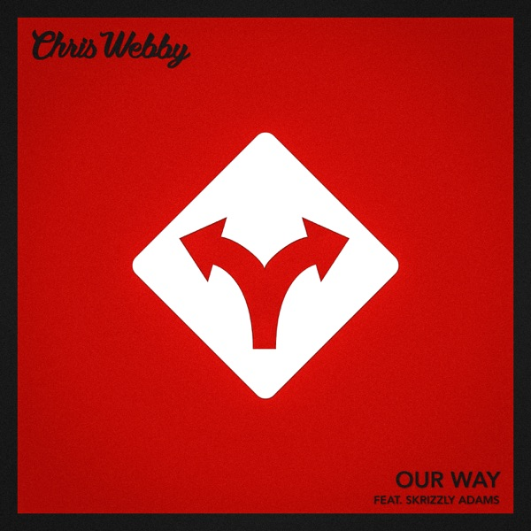 Our Way (feat. Skrizzly Adams) - Single