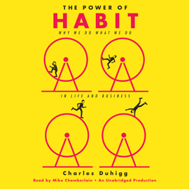 The Power of Habit: Why We Do What We Do in Life and Business (Unabridged) - Charles Duhigg MP3 Download