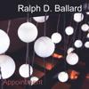 Appointment - Ralph D. Ballard