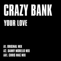 Your Love (Chris Mac rmx) - CRAZY BANK