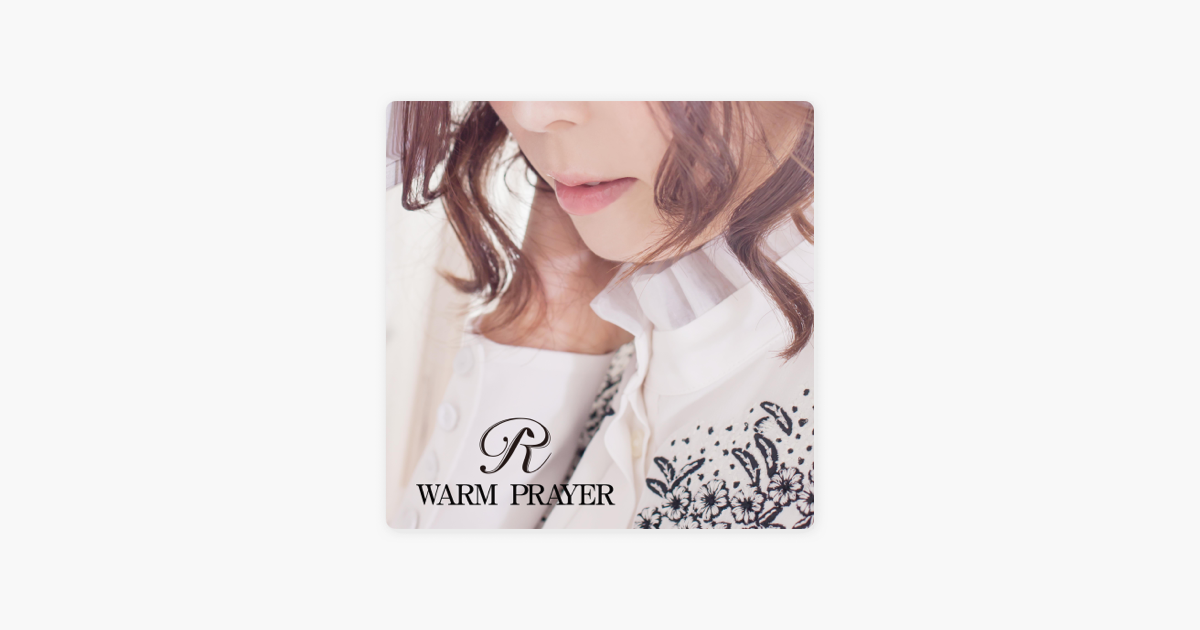 Rの「WARM PRAYER - Single」をA...