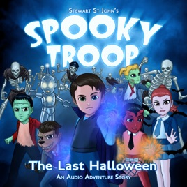 Spooky Troop: The Last Halloween by Stewart St John on Apple Music