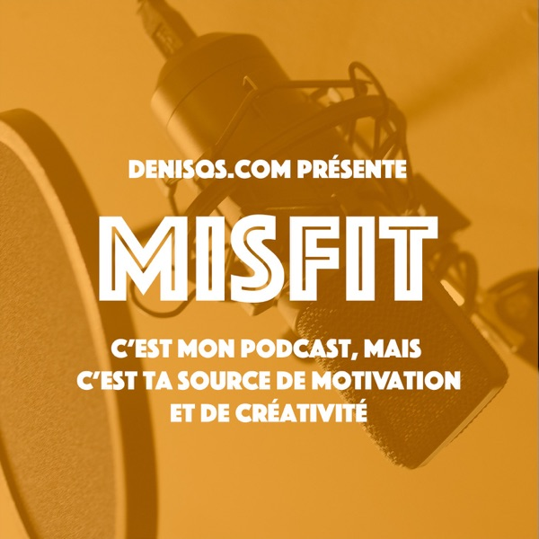 Misfit - Le podcast de Denis Q.S.