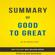 Elite Summaries - Good to Great: by Jim Collins  Summary & Analysis (Unabridged)