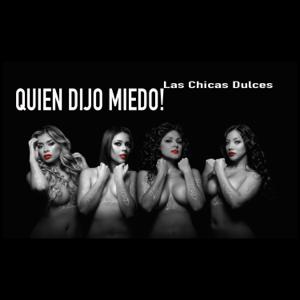 Las Chicas Dulces - Quien Dijo Miedo