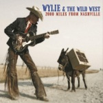 Wylie & The Wild West - Tears Only Run One Way