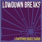 Lowdown Brass Band - Grind It Out